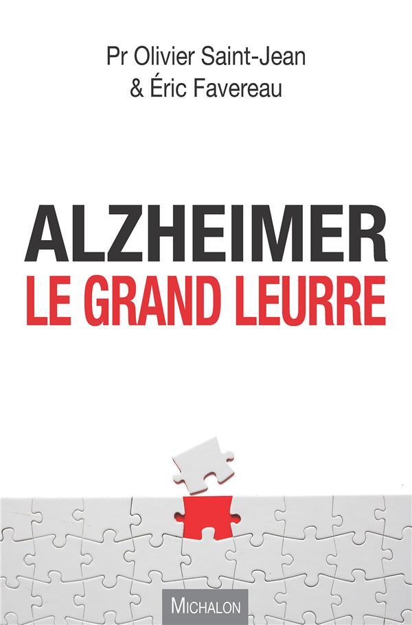 Alzheimer ; Les Grands Mensonges