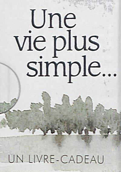 Une vie plus simple...