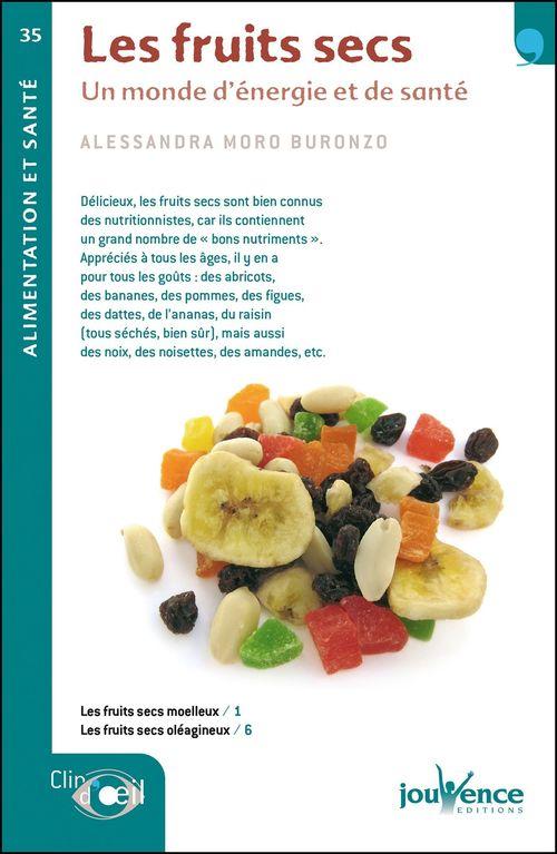 Les fruits secs ; un monde d'énergie et de santé
