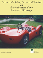 Carnets de rêve, carnets d'atelier ou la réalisation d'une Maserati Birdcage