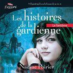 Les histoires de la gardienne livre 1. Le fantôme  - Nadine Poirier