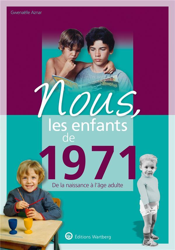 Nous, les enfants de ; 1971 ; de la naissance à l'âge adulte