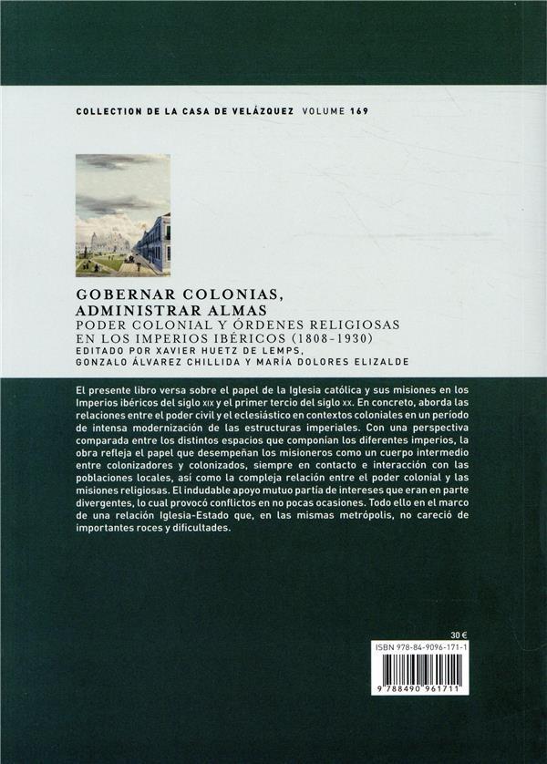 Gobernar colonias, administrar almas ; poder colonial y órdenes religiosas en los imperios ibéricos (1808-1930)