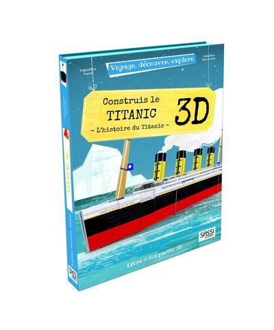 voyage, découvre, explore ; construis le Titanic 3D ; l'histoire du Titanic