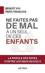 Vente Livre Numérique : Ne faites pas de mal à un seul de ces enfants  - François - Benoît XVI