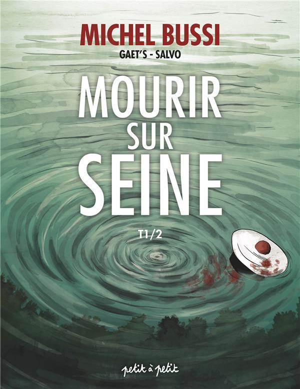 Mourir sur Seine T.1
