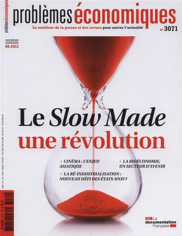 Problemes Economiques T.3071; Le Slow Made : Une Revolution