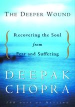 Vente Livre Numérique : The Deeper Wound  - Deepak Chopra