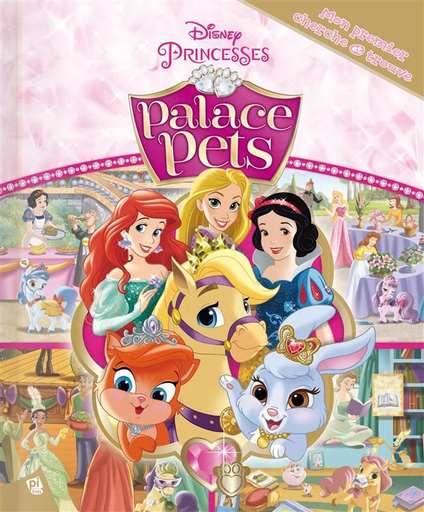Mon premier cherche et trouve ; Disney Princesses - Palace Pets