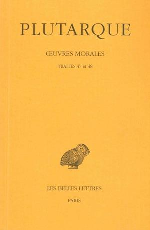 oeuvres morales t.10 ; traités 47-48