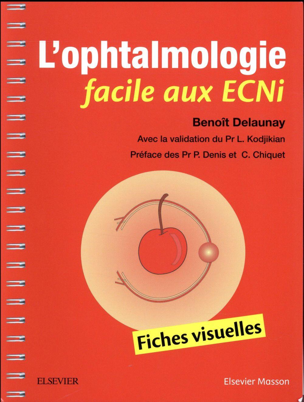L'ophtalmologie facile aux ECNi ; fiches visuelles