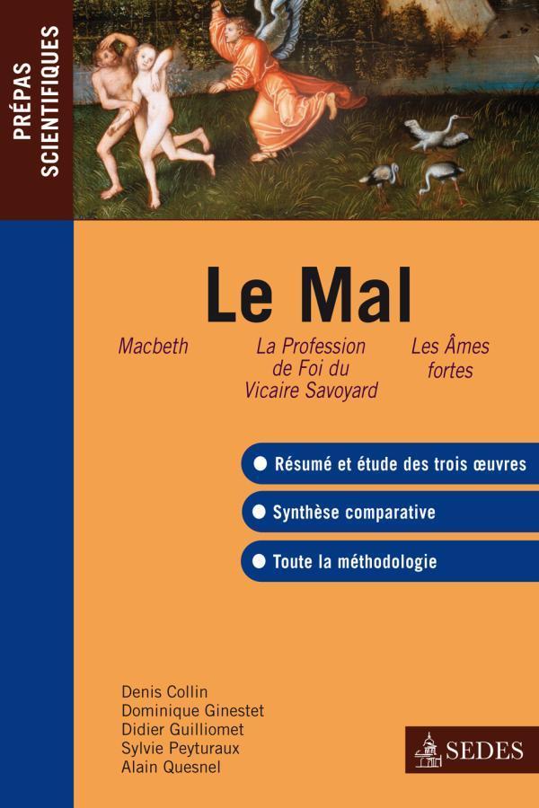 Le mal ; prépas scientifiques (édition 2010/2011)