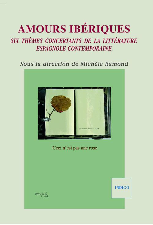 Amours ibériques ; six thèmes concertants de la littérature espagnole contemporaine