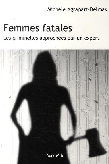 Femmes fatales ; les criminelles approchées par un expert