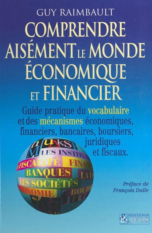 Comprendre aisément le monde économique et financier