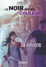 Vente Livre Numérique : Le noir est ma couleur - La riposte  - Olivier GAY