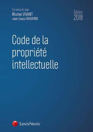 Code de la propriété intellectuelle (édition 2018)