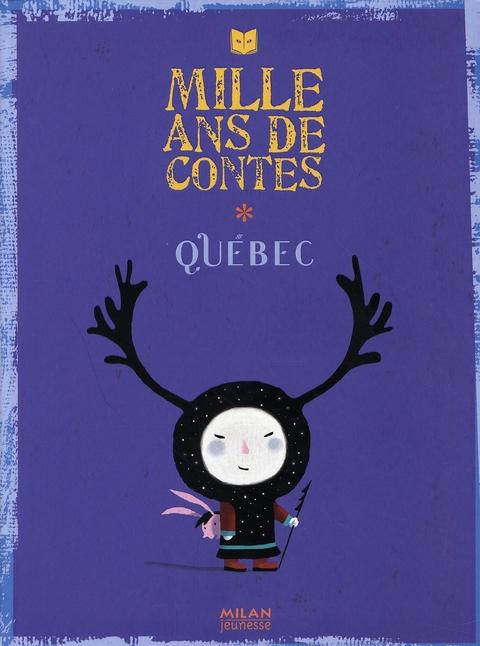 MILLE ANS DE CONTES ; Québec