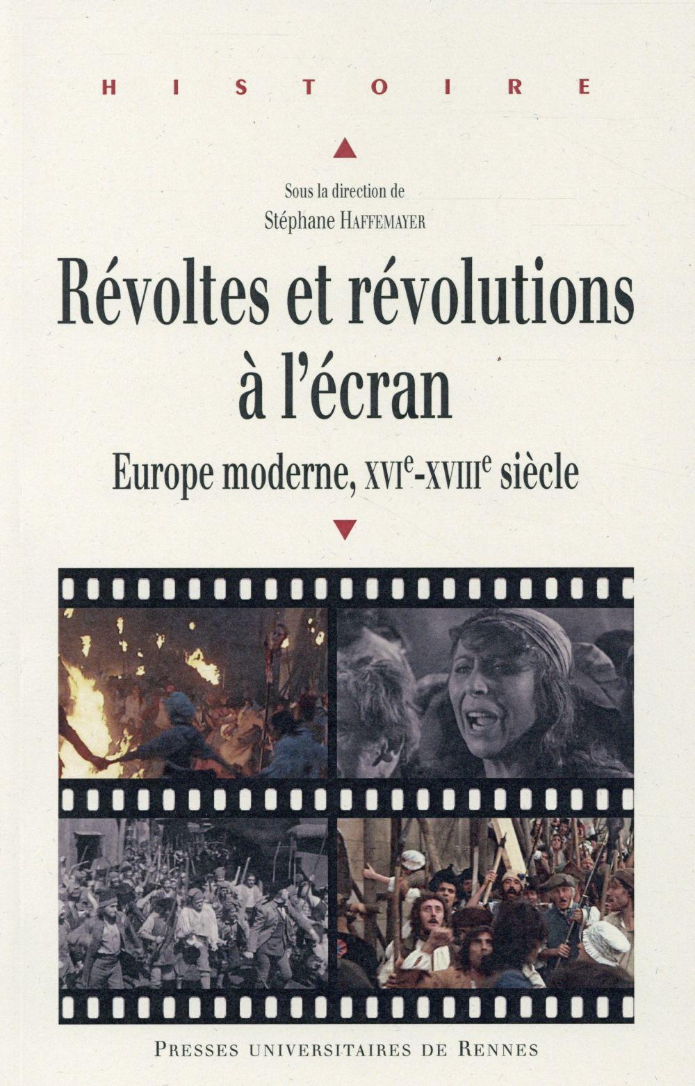 Révoltes et révolutions à l'écran ; Europe moderne, XVI-XVIIie sicèles