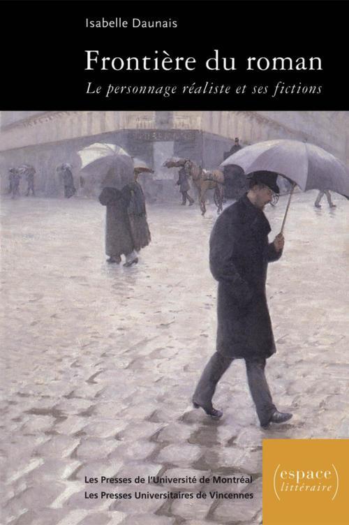 Frontières du roman ; le personnage réaliste et ses fictions