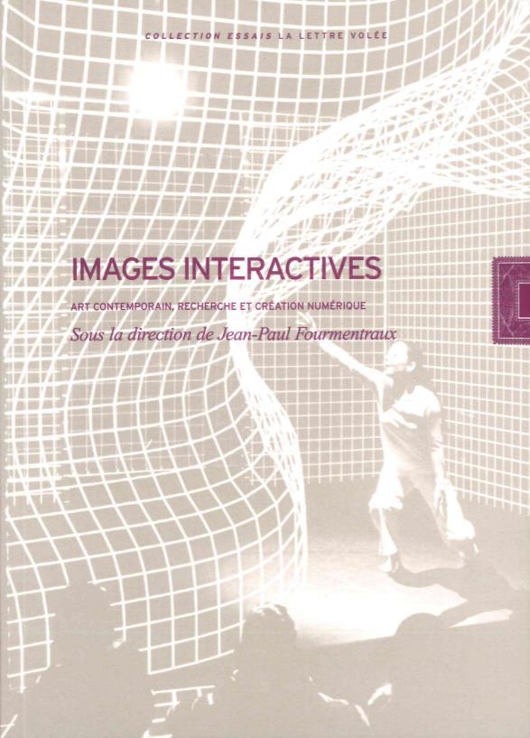 Images interactives ; recherche et création numérique