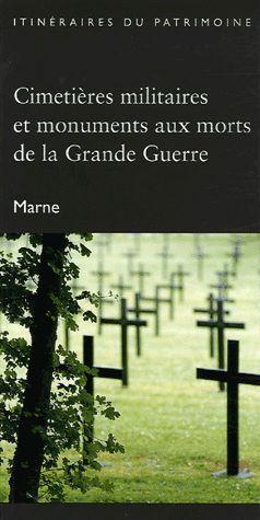 Cimetières militaires et monuments aux morts de la Grande Guerre ; Marne