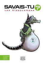 Vente Livre Numérique : Savais-tu? - En couleurs 69 - Les Hippocampes  - Alain M. Bergeron - Sampar - Michel Quintin