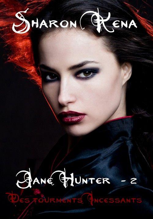 Jane Hunter t.2 ; des tourments incessants
