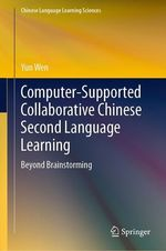 Computer-Supported Collaborative Chinese Second Language Learning  - Yun Wen