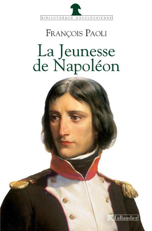 La jeunesse de napoleon  - François Paoli