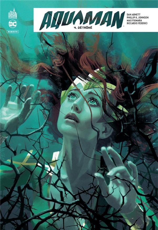 Aquaman rebirth T.4 ; détrôné