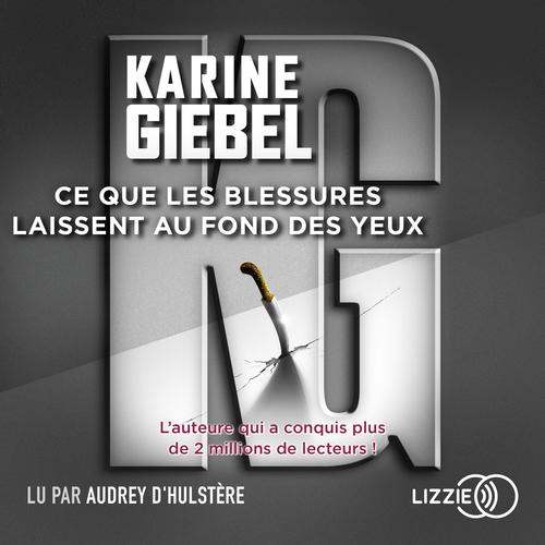Vente AudioBook : Ce que les blessures laissent au fond des yeux  - Karine Giébel