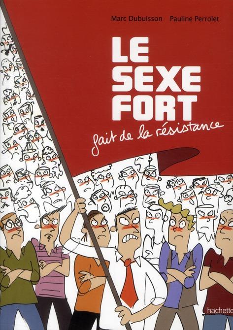Le sexe fort t.2 ; le sexe fort fait de la résistance