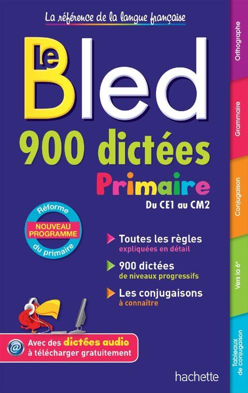 BLED ; 900 dictées primaire ; du CE1 au CM2
