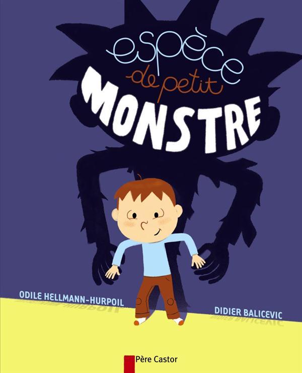 Espèce de petit monstre