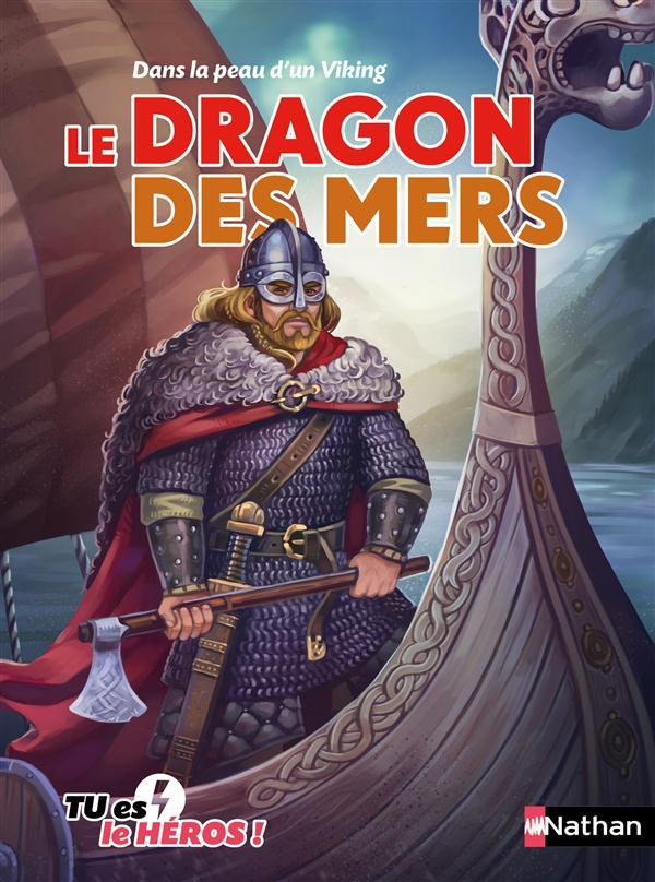 Dans la peau d'un viking ; le dragon des mers