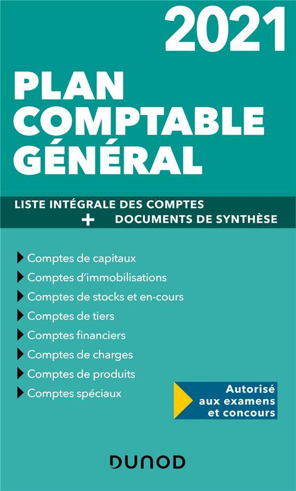 Plan comptable général ; liste intégrale des comptes + documents de synthèse (édition 2021)