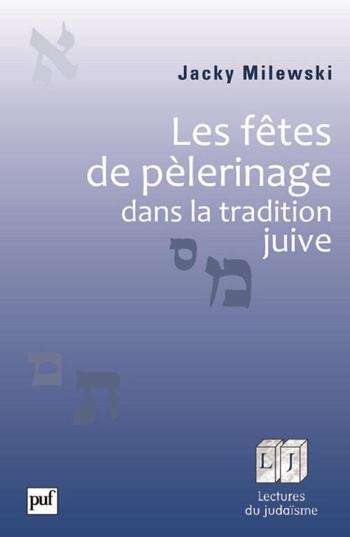 Les fêtes de pélerinage dans la tradition juive