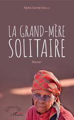 La grand-mère solitaire  - Alpha Oumar Diallo