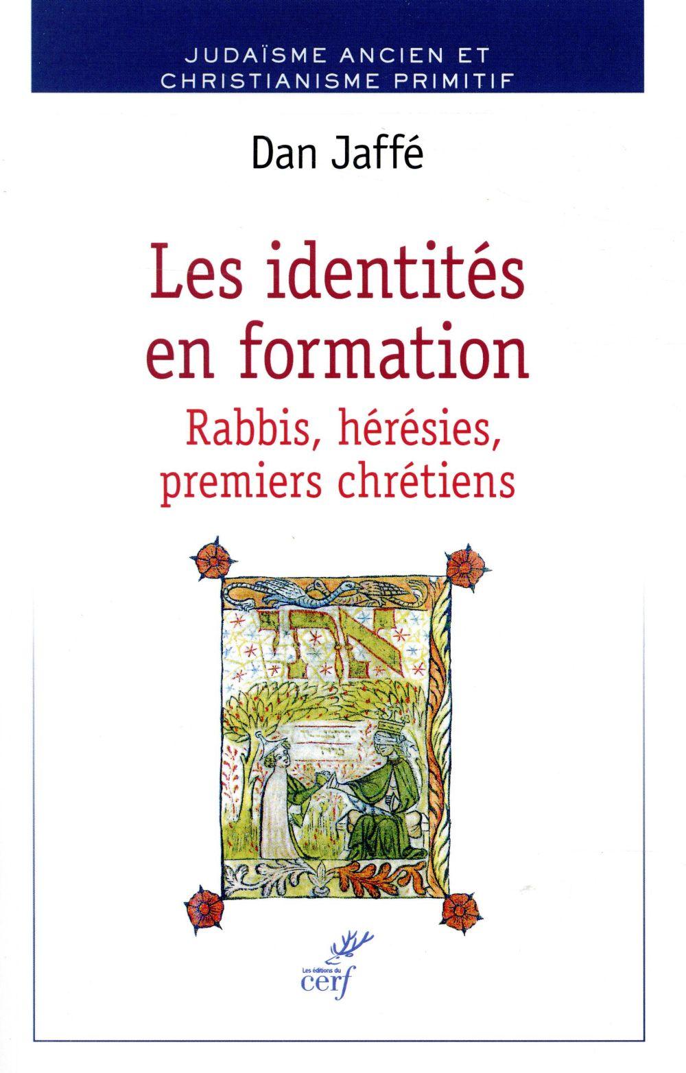 Les identités en formation ; rabbis, hérésies, premiers chrétiens