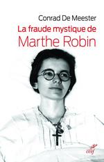 Vente Livre Numérique : La fraude mystique de Marthe Robin  - Conrad De Meester