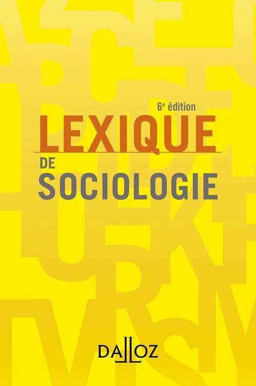 Lexique de sociologie - 6e ed.