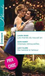 Vente Livre Numérique : Les mariés du nouvel an - Intenses retrouvailles - De l'amitié à l'amour  - Kate Hardy - Laura Iding - Lucy Clark
