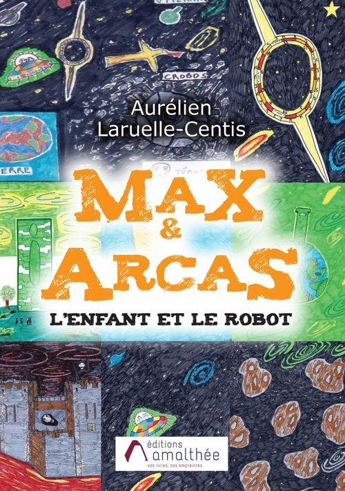 Max & Arcas l'enfant et le robot