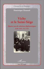Vichy et le Saint-Siège  - Dominique Chassard