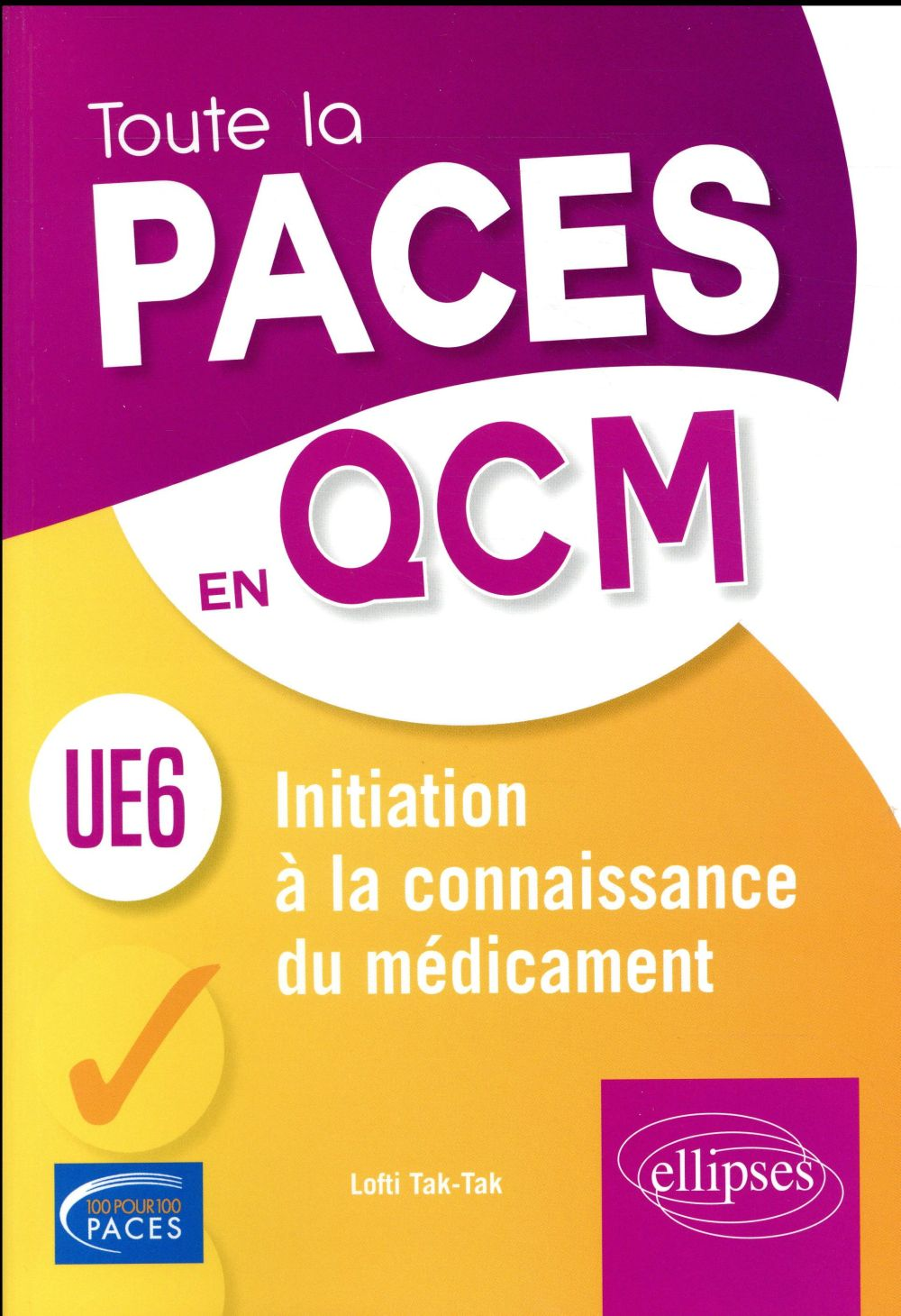 UE6 ; initiation à la connaissance du médicament