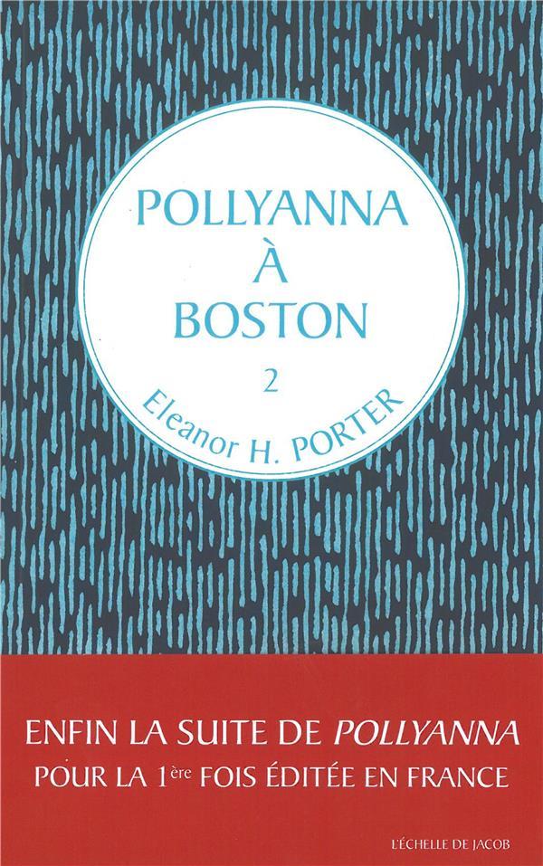 Pollyanna T.2 ; Pollyanna à Boston