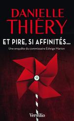 Vente EBooks : Et pire, si affinités...  - Danielle Thiéry