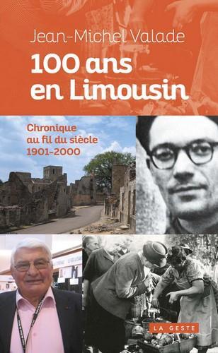 100 ans en Limousin ; chronique au fil du siècle, 1901-2000