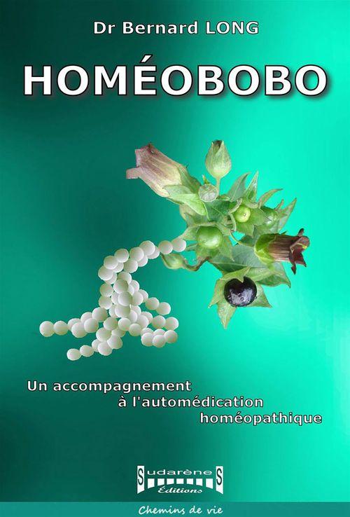 Homéobobo ; le guide de l'automédication homéopathique sans danger